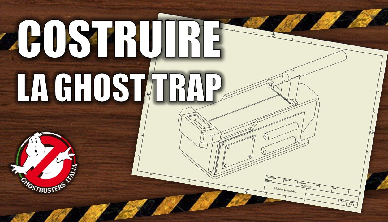 Ghost Trap – Piani di costruzione