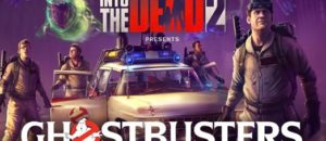 "Ghostbusters in ""Into the Dead 2"""