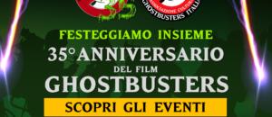 Eventi: Festeggiamo tutti insieme il 35° Anniversario di Ghostbusters!